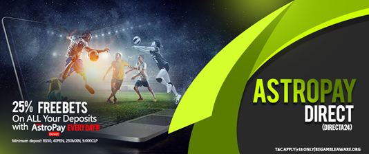 DEPOSIT OFFER 25% Free Bet with ASTROPAYDIRECT